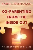 Co Parenting from the Inside Out Co Parenting In Diverse Circumstances To Show What Worked