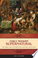 Early Modern Supernatural  The Dark Side of European Culture  1400   1700