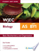 WJEC Biology AS Student Unit Guide: Unit BY1 eBook ePub Basic Biochemistry and organisation