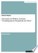 """Autonomie des Willens. Zu Kants """"Grundlegung der Metaphysik der Sitten"""""""