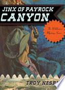 Ebook The Jinx of Payrock Canyon Epub Troy Nesbit Apps Read Mobile