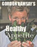 Gordon Ramsay s Healthy Appetite