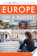 The Savvy Backpacker S Guide To Europe On A Budget