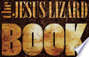The Jesus Lizard Book