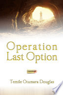 Operation Last Option : the integrity of a few...