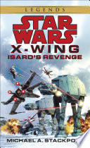 Isard's Revenge: Star Wars Legends (X-Wing)