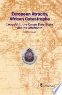 European Atrocity African Catastrophe