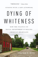 Dying Of Whiteness : -- even for the white...