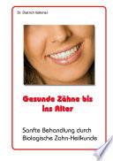Gesunde Zähne bis ins Alter