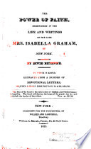 The Power Of Faith Exemplified In The Life And Writings Of The Late Mrs Isabella Graham Of New York