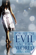 For All The Evil In The World : ...