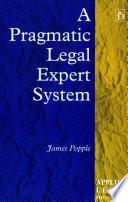 A Pragmatic Legal Expert System