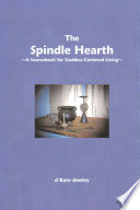 The Spindle Hearth  A Sourcebook for Goddess Centered Living