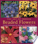 The Art of French Beaded Flowers