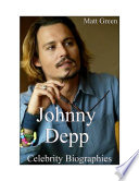 Celebrity Biographies   The Amazing Life Of Johnny Depp   Famous Actors