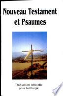 NOUVEAU TESTAMENT ET PSAUMES  Traduction officielle pour la liturgie  broch