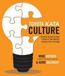 Toyota Kata Culture  Building Organizational Capability and Mindset through Kata Coaching