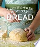 Gluten Free and Vegan Bread
