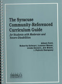 The Syracuse Community referenced Curriculum Guide for Students with Moderate and Severe Disabilities
