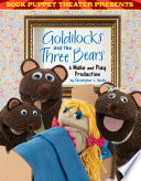 Sock Puppet Theater Presents Goldilocks and the Three Bears