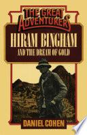 Hiram Bingham and the Dream of Gold
