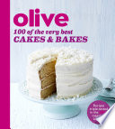 Olive 100 Of The Very Best Cakes And Bakes