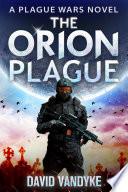 The Orion Plague