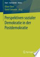 Perspektiven sozialer Demokratie in der Postdemokratie