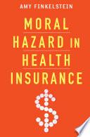 Moral Hazard in Health Insurance