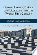 German Culture, Politics, and Literature Into the Twenty-first Century