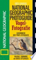 Der grosse National geographic Photoguide Vogel Fotografie