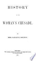 History of the Woman s Crusade Book PDF