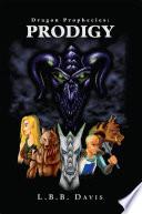 Dragon Prophecies  Prodigy