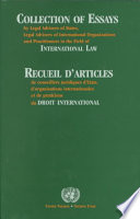 Collection of Essays by Legal Advisers of States  Legal Advisers of International Organizations and Practitioners in the Field of International Law