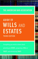 The American Bar Association Guide to Wills   Estates
