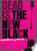 Dead Is The New Black book