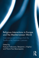 Religious Interactions in Europe and the Mediterranean World