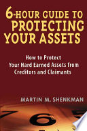 6 Hour Guide to Protecting Your Assets