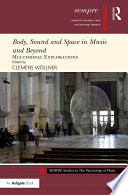 Body  Sound and Space in Music and Beyond  Multimodal Explorations