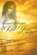 A Jealous Person Will Kill You Literally