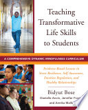 Teaching Transformative Life Skills to Students  A Comprehensive Dynamic Mindfulness Curriculum