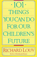 101 Things You Can Do for Our Children s Future