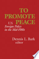 To Promote Peace  U S  Foreign Policy in the Mid 1980s