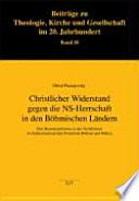 Christlicher Widerstand gegen die NS-Herrschaft in den böhmischen Ländern