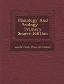 Manology And Soulogy Primary Source Edition