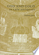 God and Gold in Late Antiquity