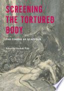 Screening the Tortured Body