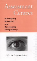 Assessment Centres: Identifying Potential and Developing Competency