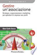 Gestire un associazione  Strategia  organizzazione e marketing per operatori di imprese non profit