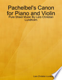 Pachelbel s Canon for Piano and Violin   Pure Sheet Music By Lars Christian Lundholm